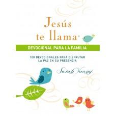 Jesús te llama, devocional para la familia: 100 devocionales para disfrutar la paz en su presencia