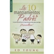 Los 10 Mandamientos de los Padres, Lo que hay que hacer y lo que hay que evitar para criar hijos maravillosos, Ed Young, tamaño bolsillo, Serie Favoritos