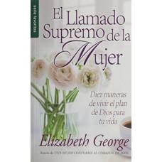 El Llamado Supremo de la Mujer, Diez maneras de vivir el plan de Dios para tu vida, Serie Favoritos, Elizabeth George