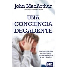 Una conciencia decadente - John Macarthur