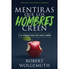 MENTIRAS QUE LOS HOMBRES CREEN ROBERT WOLGEMUTH