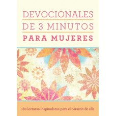 Devocionales de 3 minutos para mujeres: 180 lecturas inspiradoras para el corazón de ella
