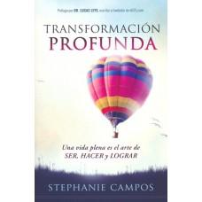 Transformación profunda/Deep transformation: Una vida plena es el arte de SER, HACER y LOGRAR